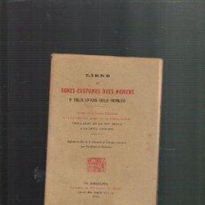 Libros antiguos: LIBRE DE BONES COSTUMES DELS HOMES E DELS OFICIS DELS NOBLES BARCELONA 1902 ESTAMPA FRANCISCO ALTES. Lote 35773696