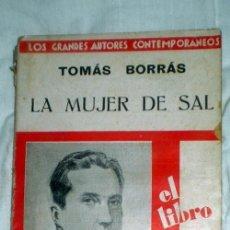 Libros antiguos: LA MUJER DE SAL;TOMÁS BORRÁS;IBERO-AMERICANA 1930. Lote 35804859