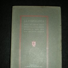 Libros antiguos: LA FABRICANTA. NOVELA DE COSTUMS BARCELONINAS (1860-1875) PER.., BARCELONA, 1904.. Lote 35882641