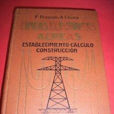 Libros antiguos: BERGEON, P. LÍNEAS ELÉCTRICAS AÉREAS : CÁLCULOS, CONSTRUCCIÓN, MONTAJE. Lote 35975917