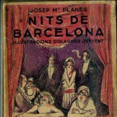 Libros antiguos: JOSEP Mª PLANES : NITS DE BARCELONA - IL.LUSTRAT D'OLAGUER JUNYENT (1931) EDICIÓ NUMERADA. Lote 35899766