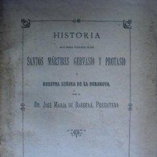 Libros antiguos: 1893 HISTORIA DE LA IGLESIA PARROQUIAL DE LOS SANTOS MARTIRES GERVASIO Y PROTASIO. Lote 35905302