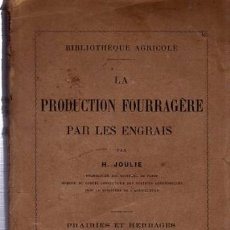Libros antiguos: LA PRODUCTION FOURRAGERE PAR LES ENGRAIS, H.JOULIE, PARIS, LA MAISON RUSTIQUE 1887. Lote 35906823