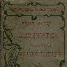 Libros antiguos: ENCYCLOPEDIE AGRICOLE, RAOUL GOUIN, ALIMENTATION, PARIS, BAILLIERE Y FILS. Lote 35907146