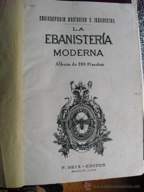 Libros antiguos: 1890 LA EBANISTERIA MODERNA. ALBUM DE 200 PLANCHAS. ENCICLOPEDIA ARTISTICA E INDUSTRIAL - Foto 2 - 35934942