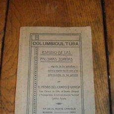 Libros antiguos: COLUMBICULTURA ESTUDIO DE LAS PALOMAS ZURITAS. Lote 35959464