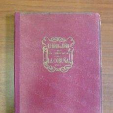 Libros antiguos: LIBRO DE ORO DE LA PROVINCIA DE LA CORUÑA. 1930. DEDICADO.. Lote 35979728