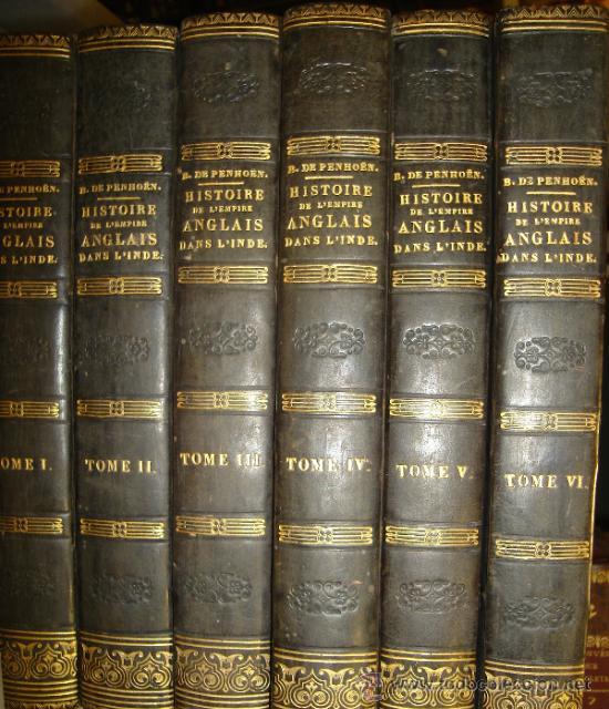 HISTOIRE DE L´EMPIRE ANGLAIS DANS L´INDE, BARCHOU DE PENHOËN, 6TMS, PARIS, LIB. DE LADRANGE 1840 (Libros Antiguos, Raros y Curiosos - Historia - Otros)