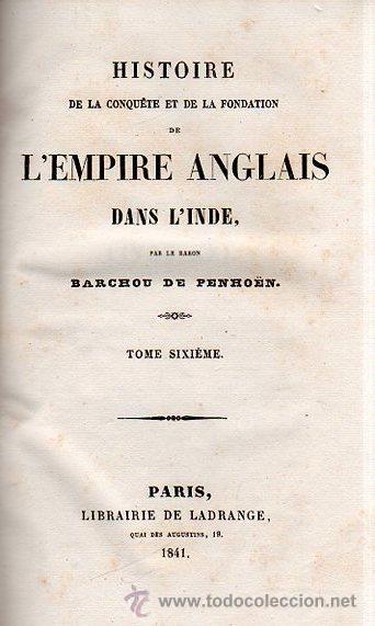 Libros antiguos: HISTOIRE DE L´EMPIRE ANGLAIS DANS L´INDE, BARCHOU DE PENHOËN, 6TMS, PARIS, LIB. DE LADRANGE 1840 - Foto 6 - 36005975