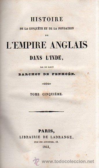 Libros antiguos: HISTOIRE DE L´EMPIRE ANGLAIS DANS L´INDE, BARCHOU DE PENHOËN, 6TMS, PARIS, LIB. DE LADRANGE 1840 - Foto 5 - 36005975