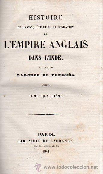 Libros antiguos: HISTOIRE DE L´EMPIRE ANGLAIS DANS L´INDE, BARCHOU DE PENHOËN, 6TMS, PARIS, LIB. DE LADRANGE 1840 - Foto 4 - 36005975
