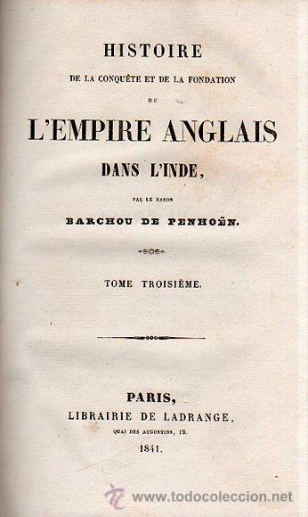 Libros antiguos: HISTOIRE DE L´EMPIRE ANGLAIS DANS L´INDE, BARCHOU DE PENHOËN, 6TMS, PARIS, LIB. DE LADRANGE 1840 - Foto 3 - 36005975