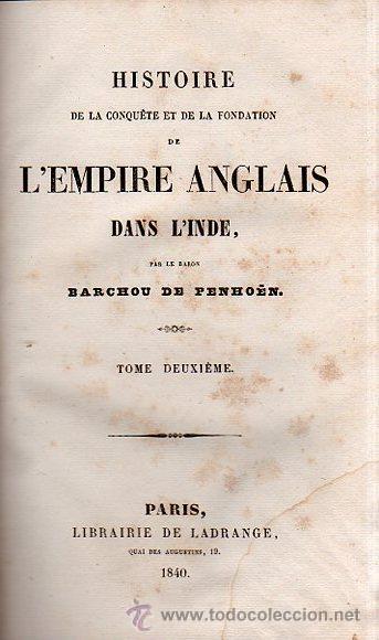 Libros antiguos: HISTOIRE DE L´EMPIRE ANGLAIS DANS L´INDE, BARCHOU DE PENHOËN, 6TMS, PARIS, LIB. DE LADRANGE 1840 - Foto 2 - 36005975