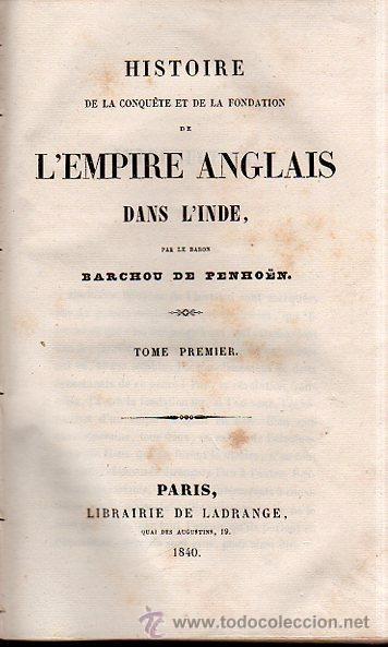 Libros antiguos: HISTOIRE DE L´EMPIRE ANGLAIS DANS L´INDE, BARCHOU DE PENHOËN, 6TMS, PARIS, LIB. DE LADRANGE 1840 - Foto 8 - 36005975