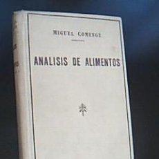 Libros antiguos: * ANÁLISIS DE ALIMENTOS. COMENGE, MIGUEL. IMPRENTA JUAN BRAVO, MADRID, 1936. 2ª EDICIÓN REFUNDIDA. Lote 36040275