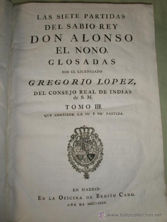 Libros antiguos: Las Siete Partidas del sabio Rey Don Alonso en Nono glosadas por el licenciado Gregorio López - Foto 4 - 36040843