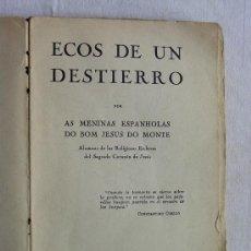 Libros antiguos: 1935-ECOS DE UN DESTIERRO-MENINAS ESPANHOLAS DO BOM JESUS DO MONTE-ESCLAVAS SAGRADO CORAZÓN DE JESÚS. Lote 36044010