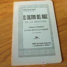 Libros antiguos: EL CULTIVO DEL MAIZ EN LA MONTAÑA - GREGORIO MATALLANA 1914. Lote 36063275