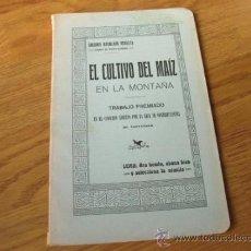 Libros antiguos: GREGORIO MATALLANA 1914 - EL CULTIVO DEL MAIZ EN LA MONTAÑA. Lote 36063316