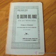 Libros antiguos: GREGORIO MATALLANA - EL CULTIVO DEL MAIZ EN LA MONTAÑA - 1914. Lote 36063359