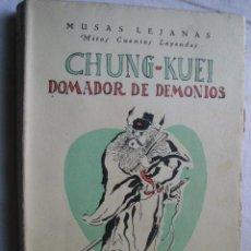 Libros antiguos: CHUNG-KUEI, DOMADOR DE DEMONIOS. 1929. Lote 36128212