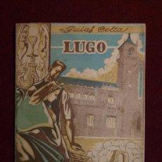 Libros antiguos: GUÍAS CELTA, LUGO. GALICIA. HISTORIA LOCAL.. Lote 36117157