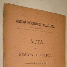 Libros antiguos: ACADEMIA DE BELLAS ARTES - ACTA DE SESION PUBLICA 1902. Lote 36128551