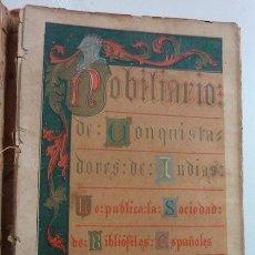 Libros antiguos: NOBILIARIO DE CONQUISTADORES DE INDIAS. SOCIEDAD DE BIBLIÓFILOS ESPAÑOLES. 1892. ED. NUMERADA: 97. Lote 36160780
