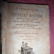 Libros antiguos: EL TINTORERO MODERNO - JORGE JARMAIN - AÑO 1879 - ILUSTRADO.. Lote 36227655