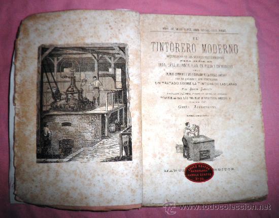Libros antiguos: EL TINTORERO MODERNO - JORGE JARMAIN - AÑO 1879 - ILUSTRADO. - Foto 2 - 36227655
