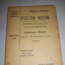 Libros antiguos: SÁNCHEZ, MIGUEL. VITICULTURA MODERNA FUNDADA EN EL CULTIVO DE LA VID AMERICANA. SEGUNDO VOLUMEN(...). Lote 36253092