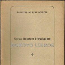 Libros antiguos: PROYECTO DE REAL DECRETO. NUEVO RÉGIMEN FERROVIARIO. 1923. Lote 36299611