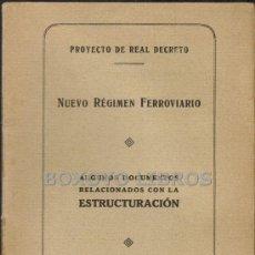 Libros antiguos: PROYECTO DE REAL DECRETO. NUEVO RÉGIMEN FERROVIARIO. 1923. Lote 39013637