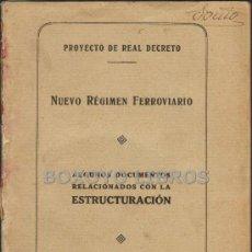 Libros antiguos: PROYECTO DE REAL DECRETO. NUEVO RÉGIMEN FERROVIARIO. 1923. Lote 39013663