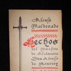 Libros antiguos: ALONSO MALDONADO. HECHOS DEL MAESTRE DE ALCÁNTARA DON ALONSO DE MONRROY. 1935.. Lote 36274708