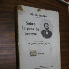 Libros antiguos: SOBRE LA PENA DE MUERTE / PIETRO ELLERO / MADRID 1907. Lote 36275457