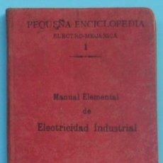 Libros antiguos: N0 1. MANUAL ELEMENTAL DE ELECTRICIDAD INDUSTRIAL. BAILLY BAILLIERE E HIJOS. MADRID, 1904.. Lote 36455039