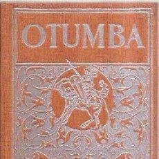 Libros antiguos: OTUMBA /// ANTONIO SOLÍS Y RIVADENEIRA (TELA ESTAMPADA, 1926). Lote 36299726
