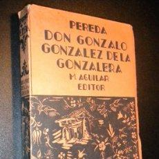 Libros antiguos: DON GONZALO GONZÁLEZ DE LA GONZALERA / PEREDA, JOSÉ MARÍA DE. Lote 36299738