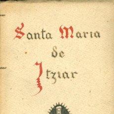 Libros antiguos: JUAN DE ESNAOLA. SANTA MARÍA DE ITZIAR. VERGARA (GUIPUZCOA), 1927. 1ª ED. PAIS VASCO. Lote 36068496