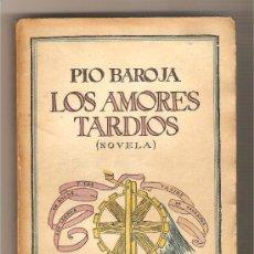 Libros antiguos: LOS AMORES TARDÍOS .- PÍO BAROJA. Lote 36343808