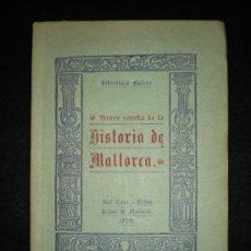 Libros antiguos: MALLORCA. BREVE RESEÑA DE LA HISTORIA DE MALLORCA. BIBLIOTECA BALEAR. PALMA,1929.. Lote 36383477