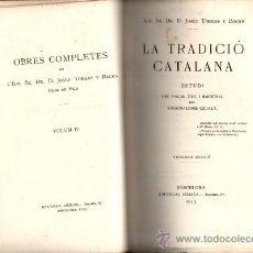 Libros antiguos: JOSEP TORRAS I BAGES LA TRADICIO CATALANA BARCELONA 1913 3ª EDICIO OBRES COMPLETES (VOL.4). Lote 36400787