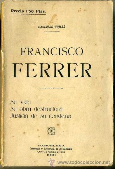 CASIMIRO COMAS : FRANCISCO FERRER (1910) (Libros Antiguos, Raros y Curiosos - Historia - Otros)