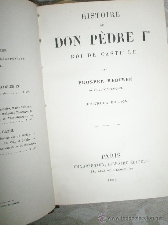 MERIMEE,P: HISTOIRE DE DON PEDRE 1ER , ROI DE CASTILLE (Libros Antiguos, Raros y Curiosos - Historia - Otros)