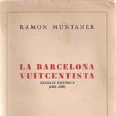Libros antiguos: LA BARCELONA VUITCENTISTA. RECULLS HISTORICS 1801-1900 / R. MUNTANER. BCN : CATALONIA, 1929. 18X13CM. Lote 36419592