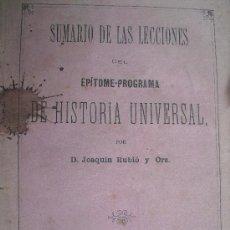 Libros antiguos: SUMARIO DE LAS LECCIONES DEL EPÍTOME-PROGRAMA DE HISTORIA UNIVERSAL. RUBIÓ Y ORS, JOAQUIN. Lote 36420498