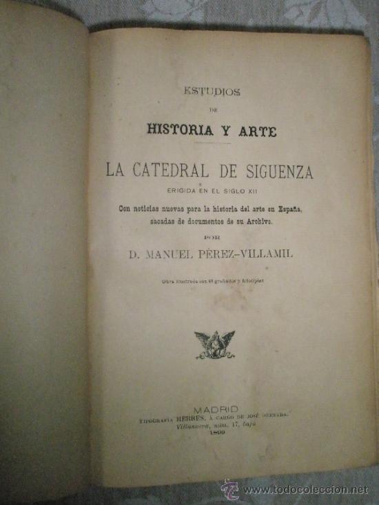 Libros antiguos: PEREZ-VILLAMIL, M.: Estudios de historia y arte. LA CATEDRAL DE SIGÜENZA erigida en el siglo XII, co - Foto 2 - 36408139