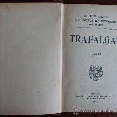 Libros antiguos: TRAFALGAR POR BENITO PEREZ GALDOS, EPISODIOS NACIONALES PRIMERA SERIE, 1927, EDITORIAL HERNANDO. Lote 36421389