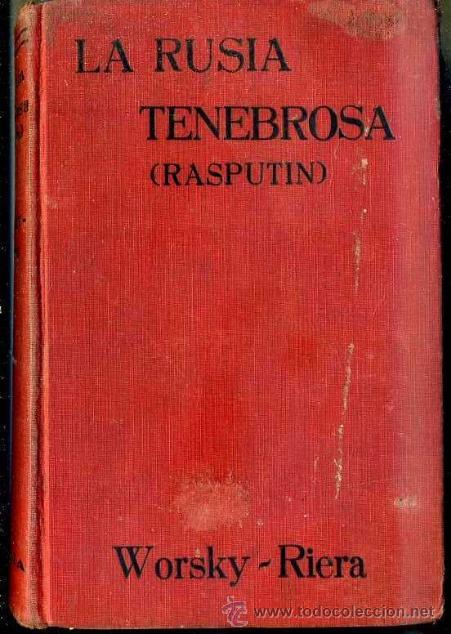 WORSKY RIERA : LA RUSIA TENEBROSA - RASPUTIN (IBERIA, 1928) (Libros Antiguos, Raros y Curiosos - Historia - Otros)